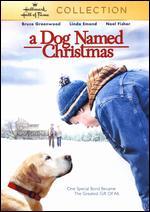 A Dog Named Christmas - Peter Werner