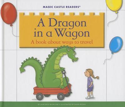 A Dragon in a Wagon - Moncure, Jane Belk