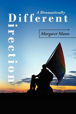 A Dramatically Different Direction - Mann, Margaret