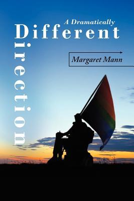 A Dramatically Different Direction - Mann, Margaret