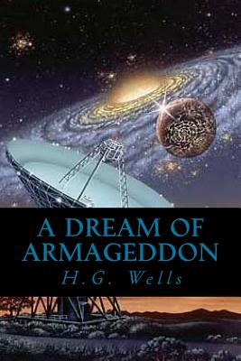 A Dream of Armageddon - Wells, H G