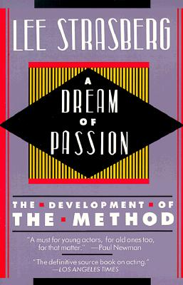 A Dream of Passion: The Development of the Method - Strasberg, Lee