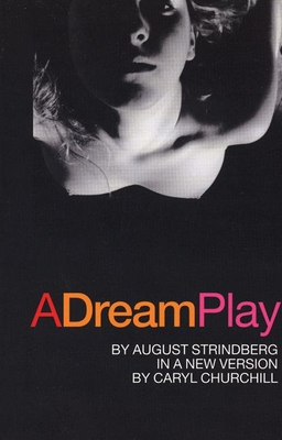 A Dream Play - Strindberg, August, and Churchill, Caryl (Introduction by), and Barslund, Charlotte