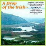 A Drop of the Irish: Irish Songs and Ballads