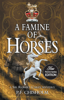 A Famine of Horses - Chisholm, P F