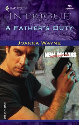 A Father's Duty: New Orleans Confidential - Wayne, Joanna