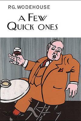 A Few Quick Ones - Wodehouse, P. G.