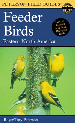 A Field Guide to Feeder Birds: Eastern and Central North America - Peterson, Virginia Marie (Editor)