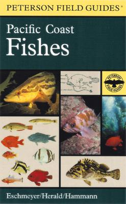 A Field Guide to Pacific Coast Fishes: North America - Peterson, Roger Tory (Editor), and Eschmeyer, William N, and Herald, Earl S