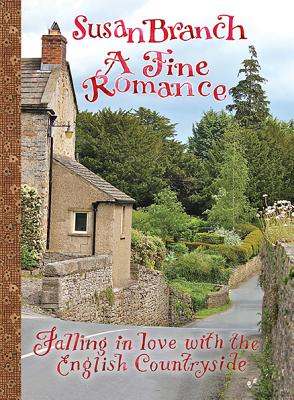 A Fine Romance: Falling in Love with the English Countryside - Branch, Susan