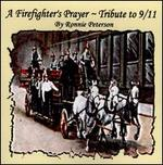 A Firefighter's Prayer: Tribute To 9/11