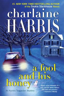 A Fool and His Honey - Harris, Charlaine