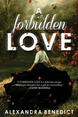 A Forbidden Love - Benedict, Alexandra