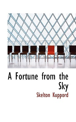 A Fortune from the Sky - Kuppord, Skelton