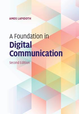 A Foundation in Digital Communication - Lapidoth, Amos