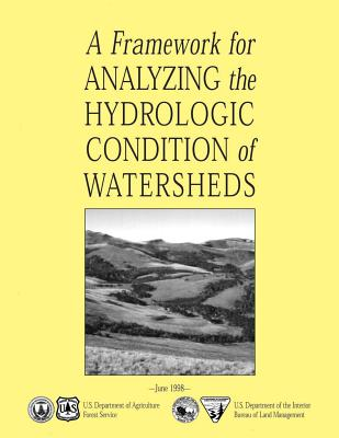 A Framework for Analyzing the Hydrologic Condition of Watersheds - U S Department of Agriculture Forest Ser