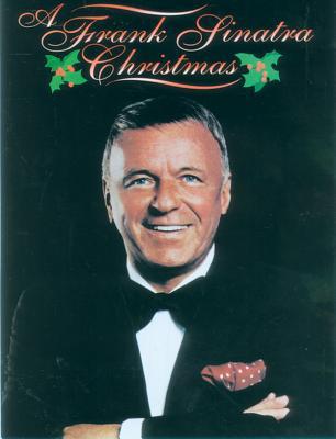 A Frank Sinatra Christmas: Piano/Vocal/Chords - Sinatra, Frank, Jr., and Sinatra, Frank