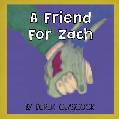 A Friend for Zach - Glascock, Derek