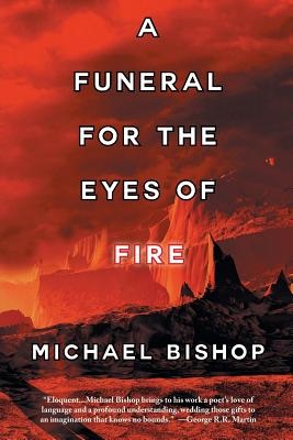A Funeral for the Eyes of Fire - Bishop, Michael
