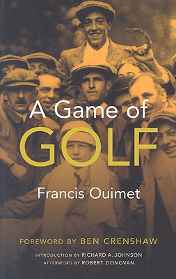 A Game of Golf - Ouimet, Francis, and Johnson, Richard A, and Donovan, Robert, Ph.D.