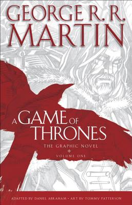 A Game of Thrones: The Graphic Novel: Volume One - Martin, George R R, and Abraham, Daniel (Adapted by)