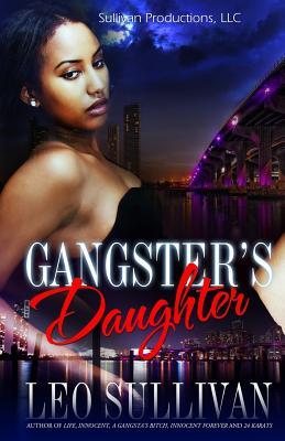 A Gangsta's Daughter - Sullivan, Leo