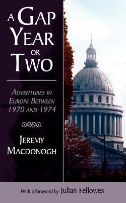 A Gap Year or Two - MacDonogh, Jeremy