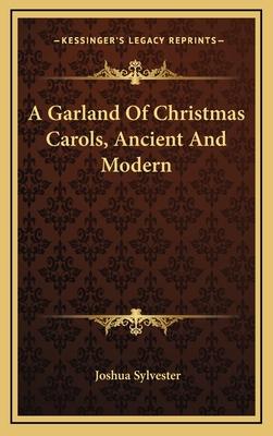 A Garland of Christmas Carols, Ancient and Modern - Sylvester, Joshua (Editor)