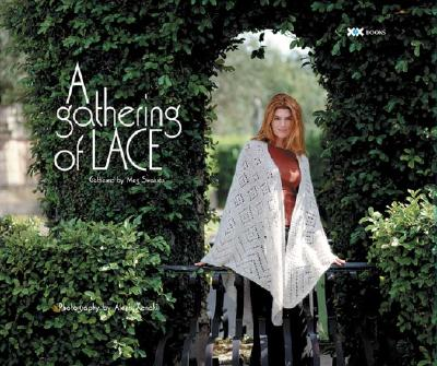 A Gathering of Lace - Swansen, Meg, and Rowley, Elaine (Editor)