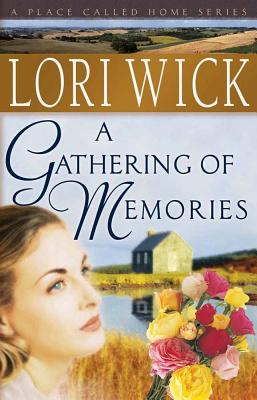 A Gathering of Memories - Wick, Lori