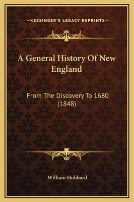 A General History of New England: From the Discovery to 1680 (1848) - Hubbard, William