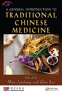 A General Introduction to Traditional Chinese Medicine - Med, Jiuzhang, and Men, Jiuzhang, and Jiuzhang, Med (Editor)