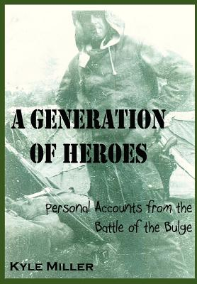 A Generation of Heroes - Miller, Kyle