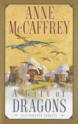 A Gift of Dragons - McCaffrey, Anne