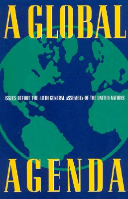 A Global Agenda: Issues Before the 48th General Assembly of the United Nations - Tessitore, John, and Woolfson, Susan