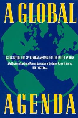 A Global Agenda: Issues Before the 53rd General Assembly of the United Nations - Tessitore, John (Editor), and Woolfson, Susan (Editor)