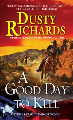A Good Day to Kill - Richards, Dusty