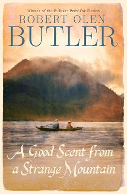 A Good Scent from A Strange Mountain - Butler, Robert Olen