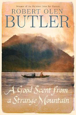 A Good Scent from A Strange Mountain - Butler, Robert Olen