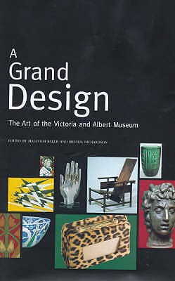 A Grand Design: Art of the Victoria and Albert Museum - Baker, Malcolm (Editor), and Richardson, Brenda (Editor)