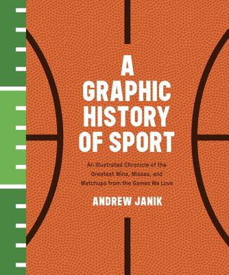 A Graphic History Of Sport, A - Janik, Andrew