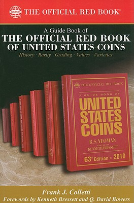 A Guide Book of the Official Red Book of United States Coins - Colletti, Frank J, and Bressett, Kenneth (Foreword by), and Bowers, Q David (Foreword by)