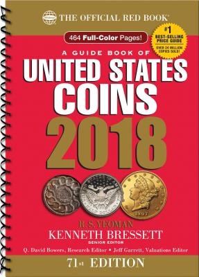 A Guide Book of United States Coins 2018: The Official Red Book, Spiral - Yeoman, R S, and Bressett, Kenneth (Editor), and Bowers, Q David (Editor)