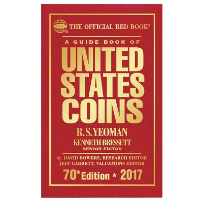 A Guide Book of United States Coins: The Official Red Book - Yeoman, R S, and Bressett, Kenneth