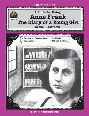 A Guide for Using Anne Frank: The Diary of a Young Girl in the Classroom - Robbins, Mari Lu