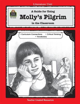 A Guide for Using Molly's Pilgrim in the Classroom - Kilpatrick, Susan