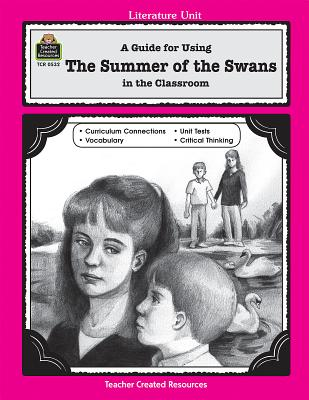 A Guide for Using Summer of the Swans in the Classroom - Pryne, Jane