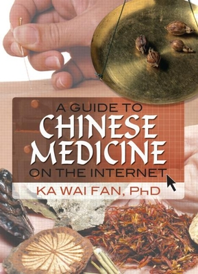 A Guide to Chinese Medicine on the Internet - Fan, Ka Wai