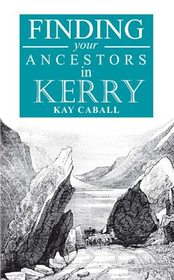 A Guide to Finding Your Ancestors in Kerry: Finding Your Ancestors in Kerry - Caball, Kay