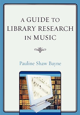 A Guide to Library Research in Music - Bayne, Pauline Shaw